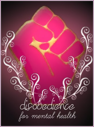 DisobedienceForMentalHealth
